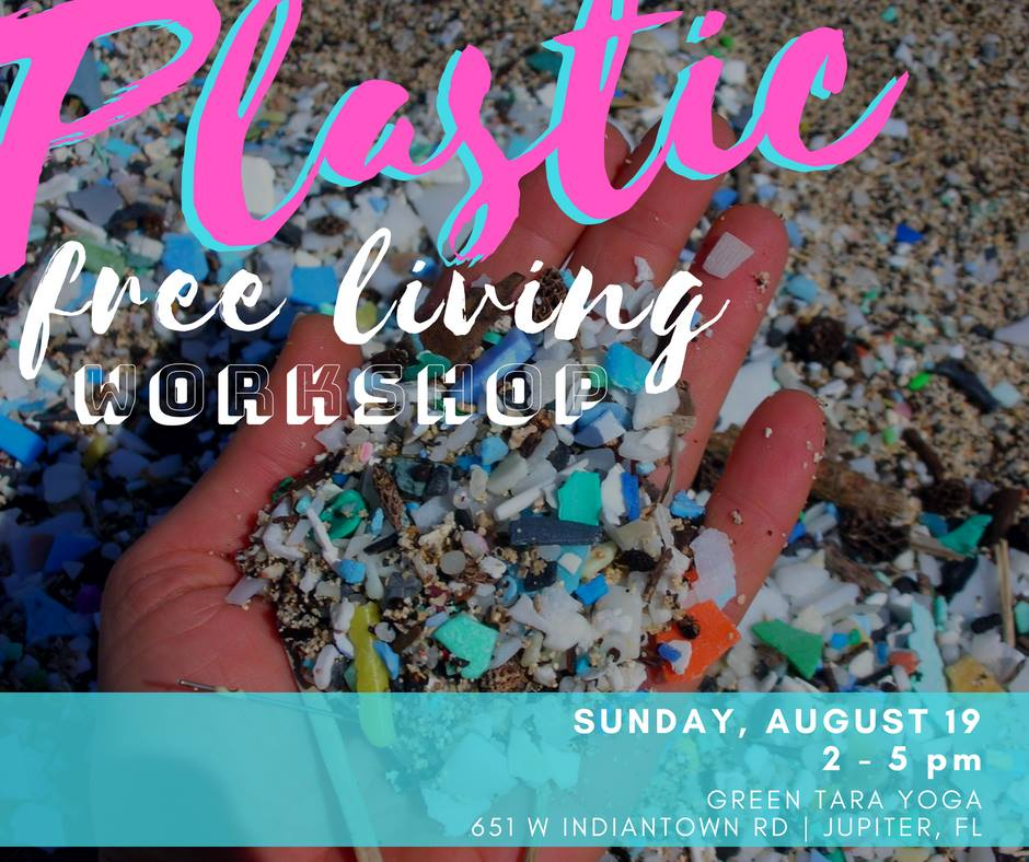 Plastic Free Living: FREE Workshop at Green Tara Yoga – 8/19/18