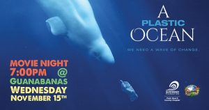 Movie Night At Guanabanas! Showing: A Plastic Ocean
